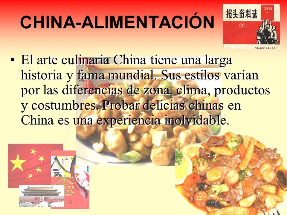 CHINA-ALIMENTACIÓN El arte culinaria China tiene una larga historia y fama mundial. Sus estilos varían por las diferencias de zona, clima, productos y