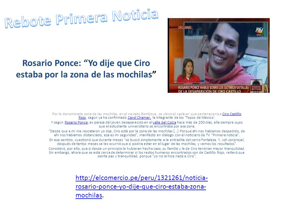 Rosario Ponce: Yo dije que Ciro estaba por la zona de las mochilas Por la denominada zona de las mochilas, en el nevado Bomboya, se ubicó el cadáver q