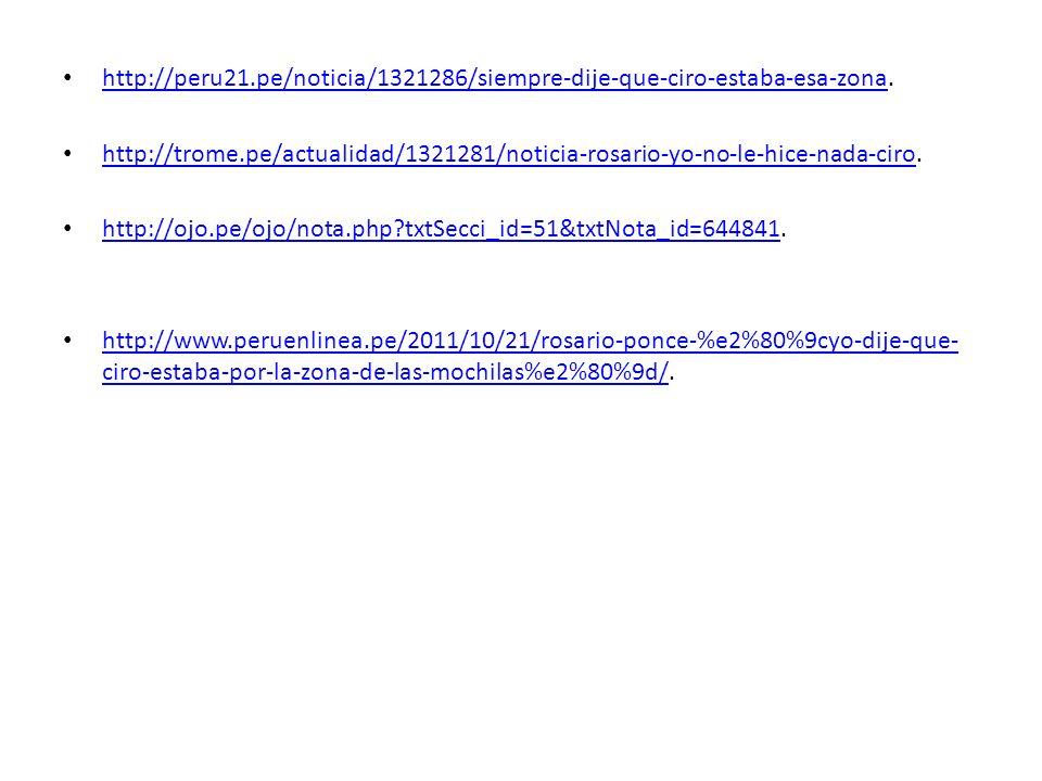 http://peru21.pe/noticia/1321286/siempre-dije-que-ciro-estaba-esa-zona. http://peru21.pe/noticia/1321286/siempre-dije-que-ciro-estaba-esa-zona http://