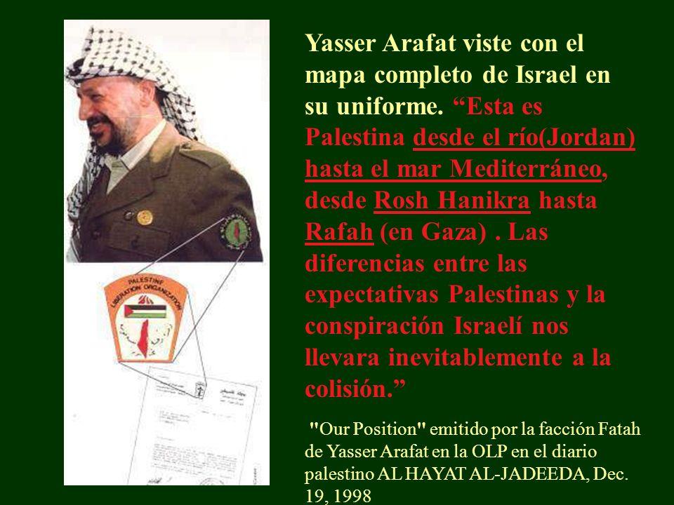 Yasser Arafat viste con el mapa completo de Israel en su uniforme.