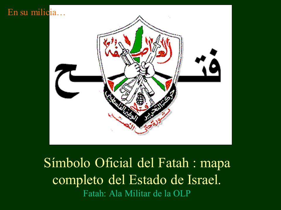 Símbolo Oficial del Fatah : mapa completo del Estado de Israel.