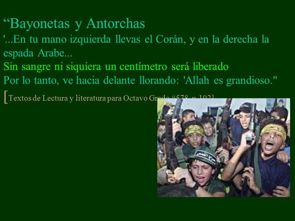 Bayonetas y Antorchas ...En tu mano izquierda llevas el Corán, y en la derecha la espada Arabe...