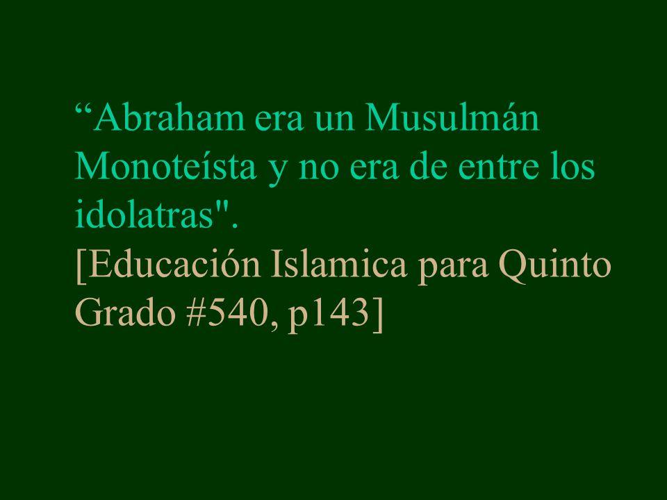 Abraham era un Musulmán Monoteísta y no era de entre los idolatras .