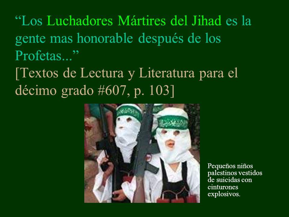 Los Luchadores Mártires del Jihad es la gente mas honorable después de los Profetas...