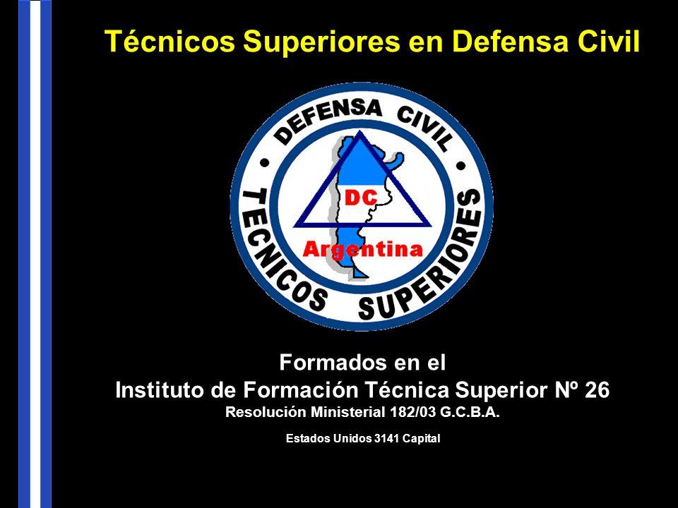 Formados en el Instituto de Formación Técnica Superior Nº 26 Resolución Ministerial 182/03 G.C.B.A.