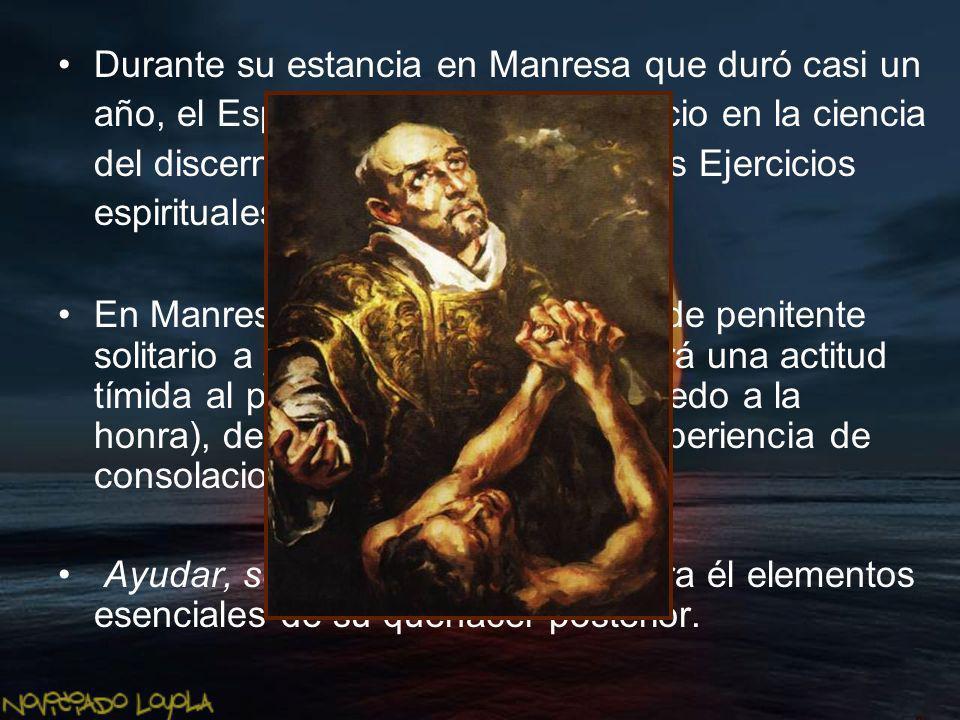 Durante su estancia en Manresa que duró casi un año, el Espíritu va a educar a Ignacio en la ciencia del discernimiento. Allí escribirá los Ejercicios