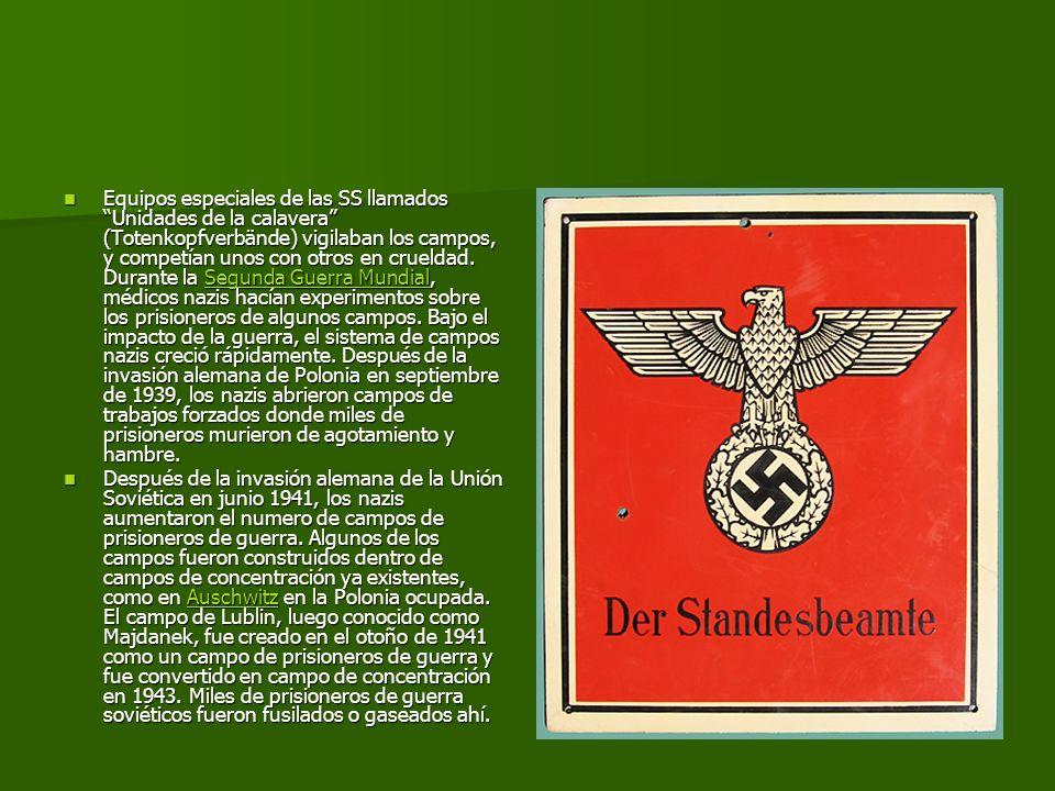Equipos especiales de las SS llamados Unidades de la calavera (Totenkopfverbände) vigilaban los campos, y competían unos con otros en crueldad. Durant