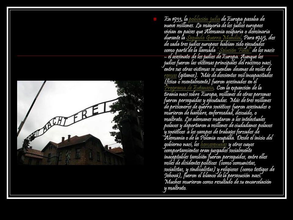 En 1933, la población judía de Europa pasaba de nueve millones. La mayoría de los judíos europeos vivían en países que Alemania ocuparía o dominaría d