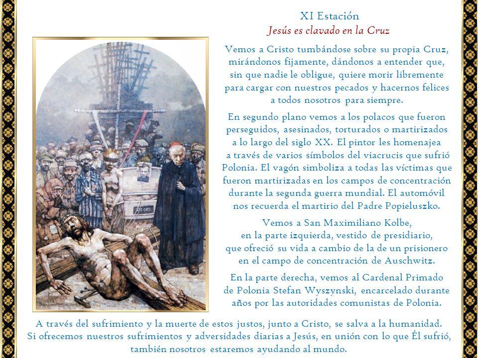 XI Estación Jesús es clavado en la Cruz Vemos a Cristo tumbándose sobre su propia Cruz, mirándonos fijamente, dándonos a entender que, sin que nadie l