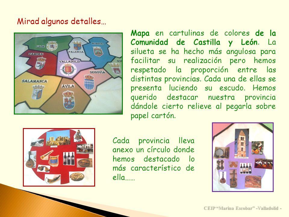 Mirad algunos detalles… Mapa en cartulinas de colores de la Comunidad de Castilla y León. La silueta se ha hecho más angulosa para facilitar su realiz