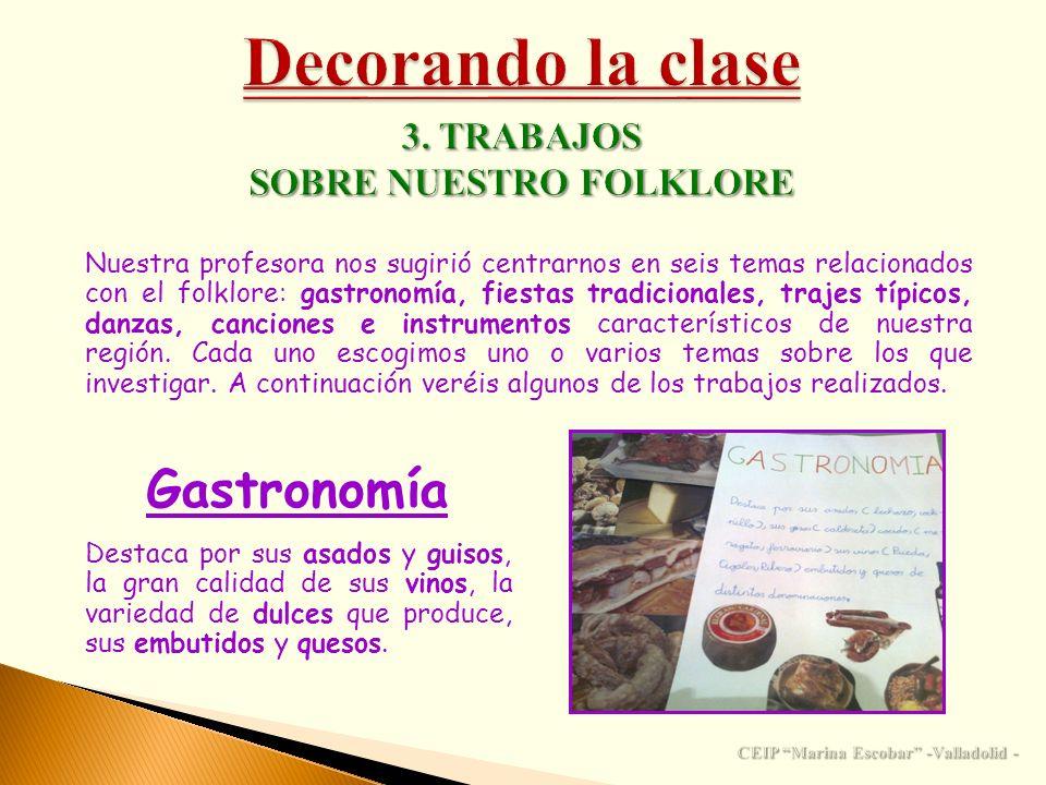 Nuestra profesora nos sugirió centrarnos en seis temas relacionados con el folklore: gastronomía, fiestas tradicionales, trajes típicos, danzas, canci