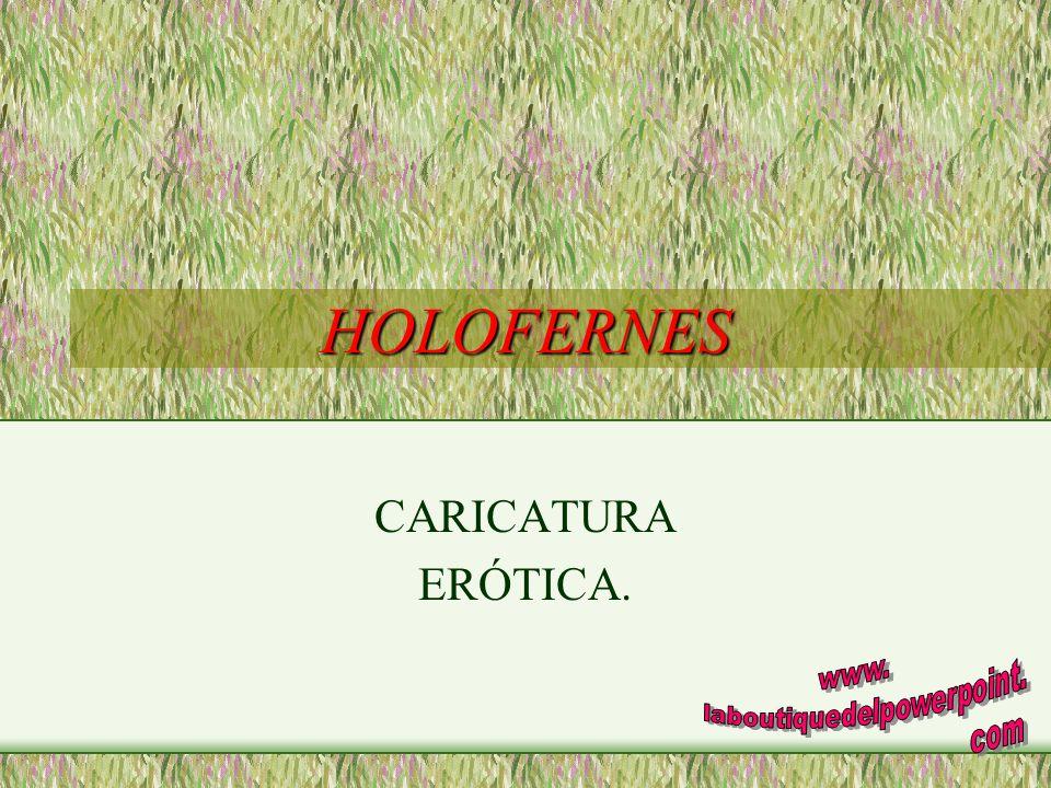 HOLOFERNES CARICATURA ERÓTICA.