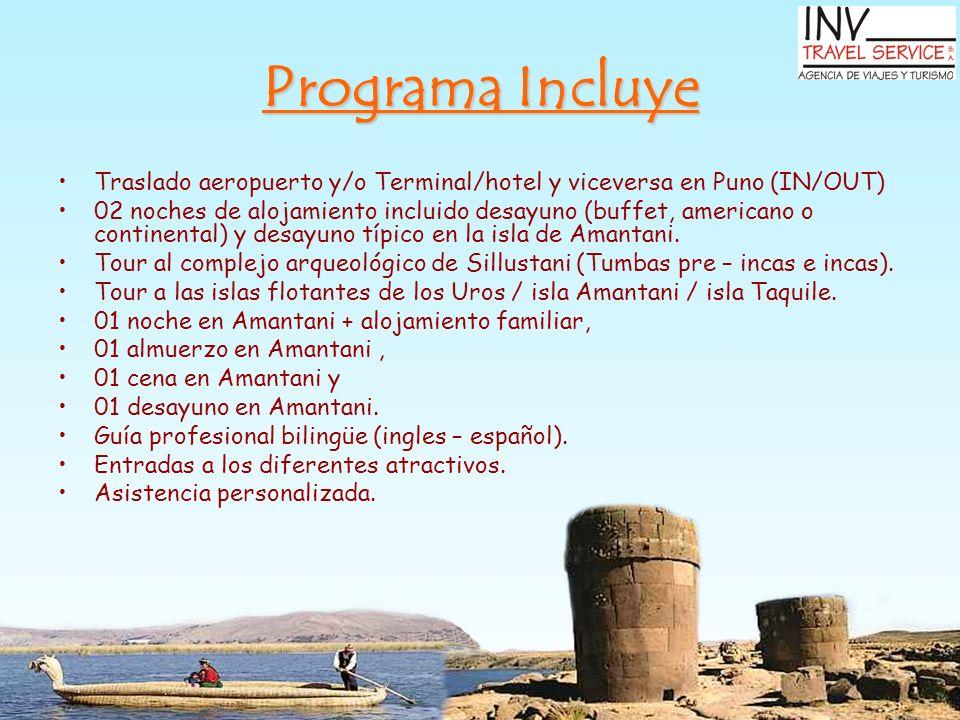 Programa Incluye Traslado aeropuerto y/o Terminal/hotel y viceversa en Puno (IN/OUT) 02 noches de alojamiento incluido desayuno (buffet, americano o c