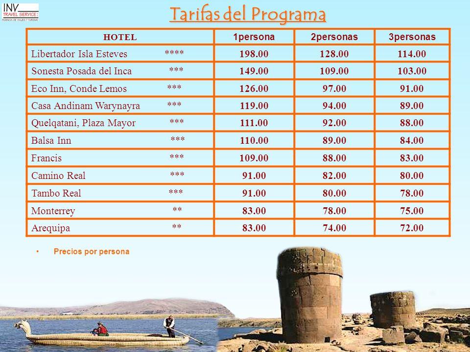 Tarifas del Programa HOTEL 1persona2personas3personas Libertador Isla Esteves ****198.00128.00114.00 Sonesta Posada del Inca ***149.00109.00103.00 Eco