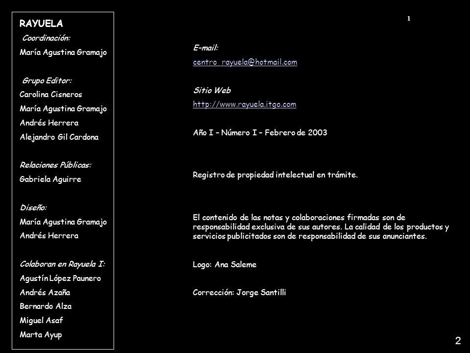E-mail: centro_rayuela@hotmail.com Sitio Web http://www.rayuela.itgo.com Año I – Número I – Febrero de 2003 Registro de propiedad intelectual en trámi