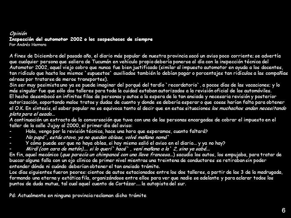 Opinión Inspección del automotor 2002 o los sospechosos de siempre Por Andrés Herrera A fines de Diciembre del pasado año, el diario más popular de nu