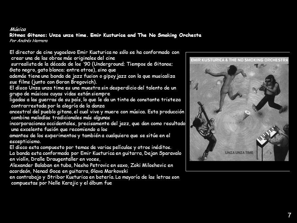 Música Ritmos Gitanos: Unza unza time. Emir Kusturica and The No Smoking Orchesta Por Andrés Herrera El director de cine yugoslavo Emir Kusturica no s