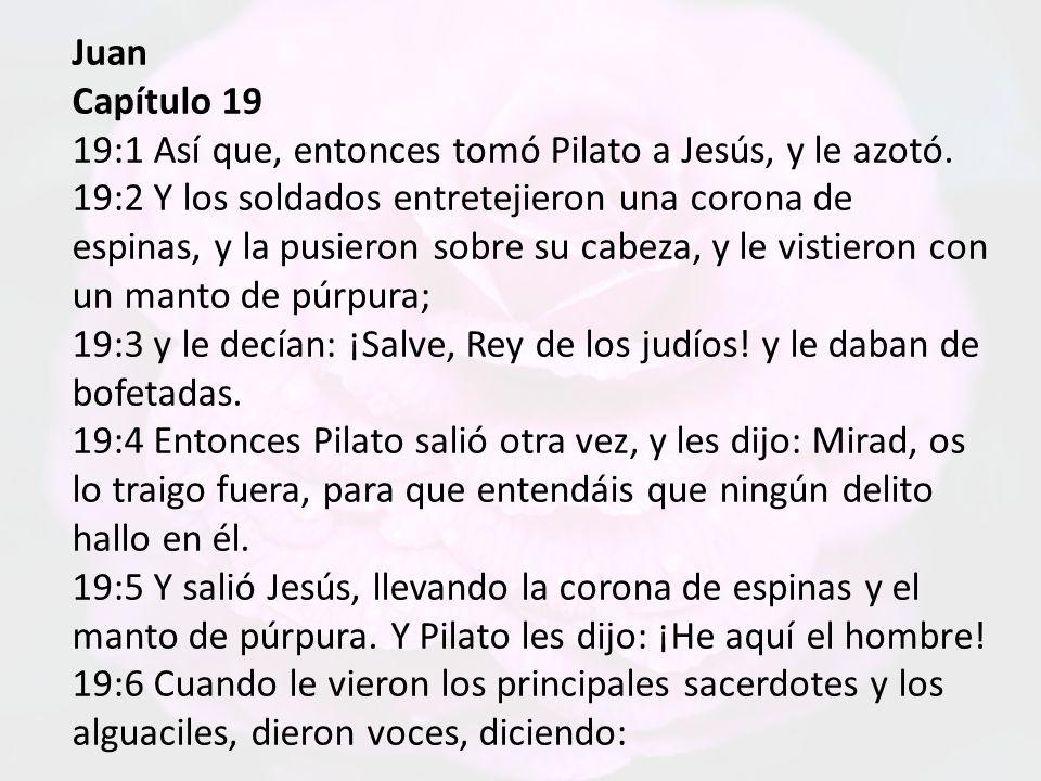Juan Capítulo 19 19:1 Así que, entonces tomó Pilato a Jesús, y le azotó.