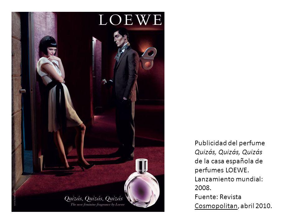 Publicidad del perfume Quizás, Quizás, Quizás de la casa española de perfumes LOEWE. Lanzamiento mundial: 2008. Fuente: Revista Cosmopolitan, abril 20