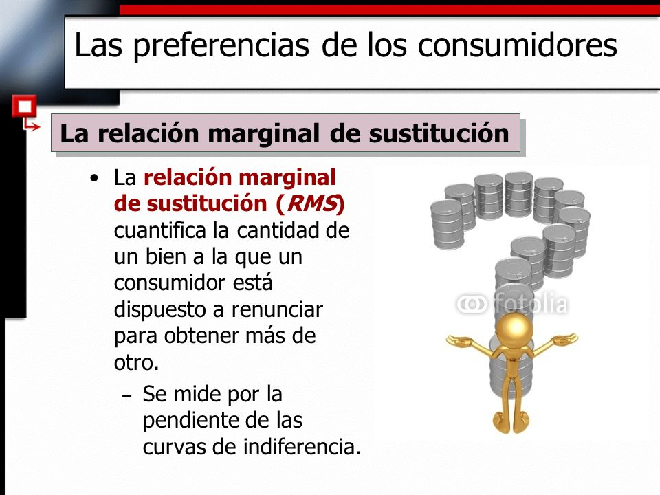 La relación marginal de sustitución (RMS) cuantifica la cantidad de un bien a la que un consumidor está dispuesto a renunciar para obtener más de otro