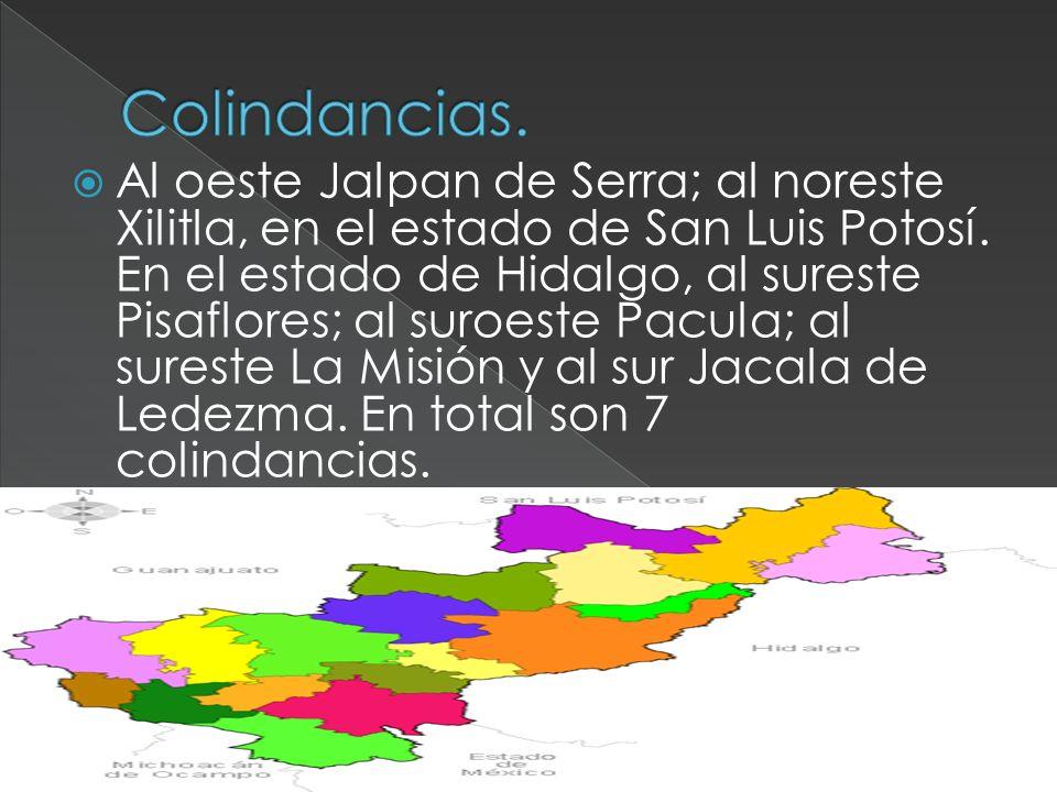 Al oeste Jalpan de Serra; al noreste Xilitla, en el estado de San Luis Potosí. En el estado de Hidalgo, al sureste Pisaflores; al suroeste Pacula; al