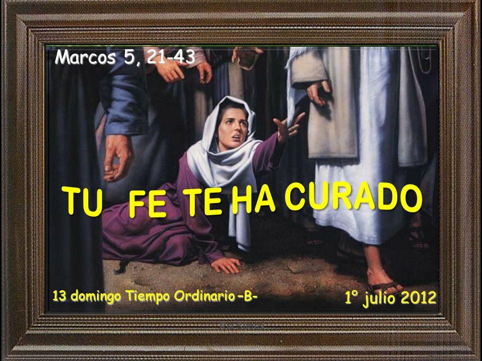 Ria Slides Marcos 5, 21-43 13 domingo Tiempo Ordinario –B- 1° julio 2012