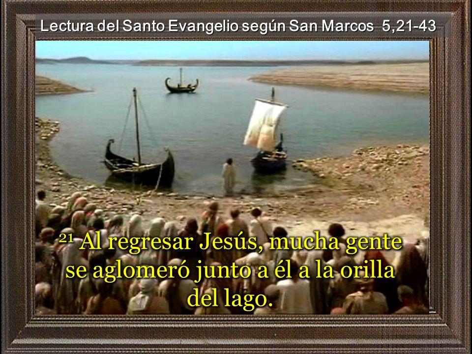 Lectura del Santo Evangelio según San Marcos 5,21-43