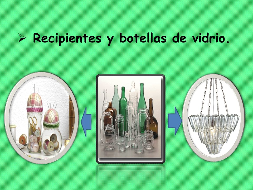 Recipientes y botellas de vidrio.