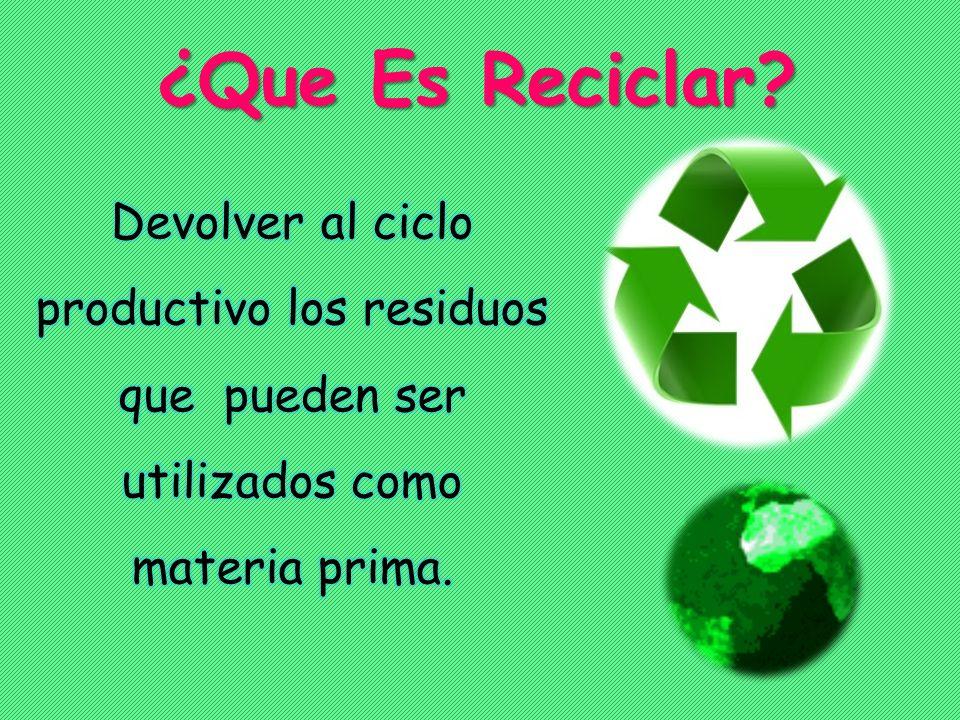 RECUERDA: l mejor reciclaje es aquel que no se produce RECUERDA: El mejor reciclaje es aquel que no se produce NOSOTROS ELEGIMOS