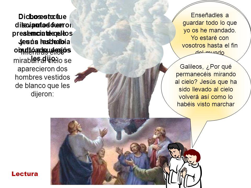 Los once discípulos fueron al monte que Jesús les había indicado. Jesús les dijo: Id pues y haced discípulos a todas las gentes bautizándolas en el no