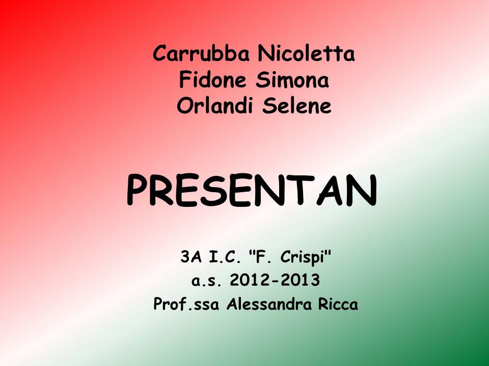 Carrubba Nicoletta Fidone Simona Orlandi Selene 3A I.C.