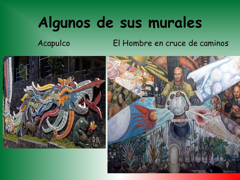 Algunos de sus murales AcapulcoEl Hombre en cruce de caminos