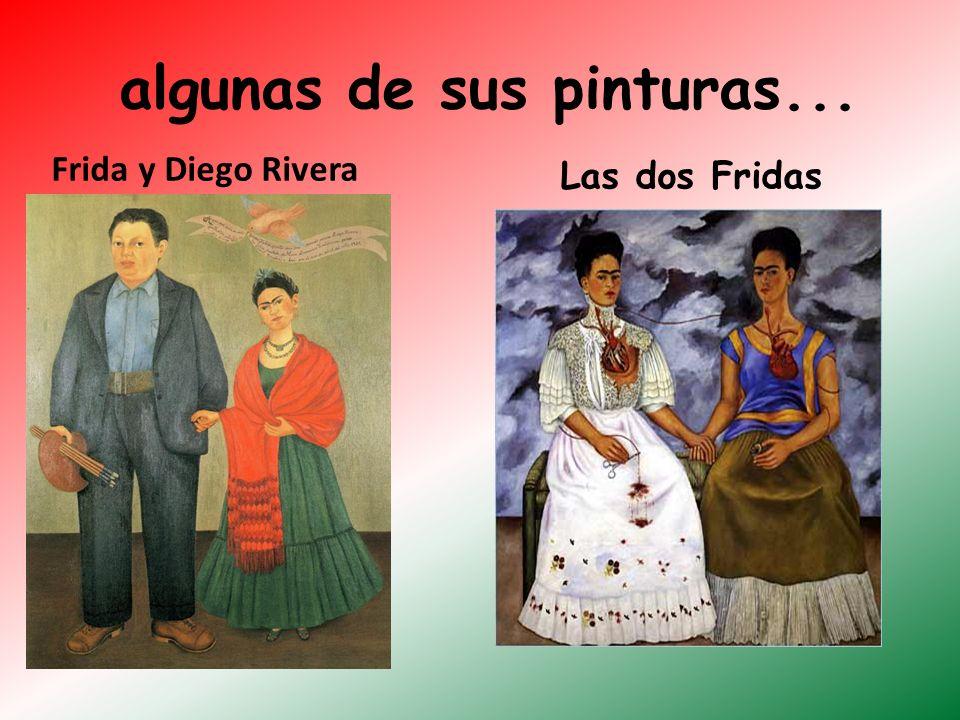 algunas de sus pinturas... Frida y Diego Rivera Las dos Fridas