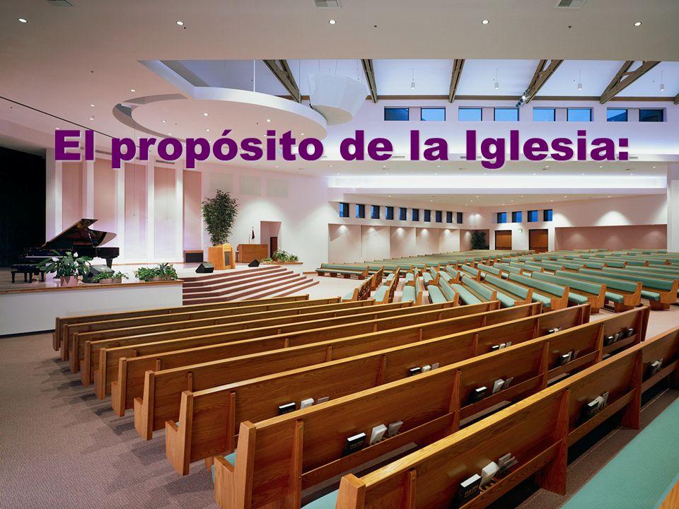 El propósito de la Iglesia: