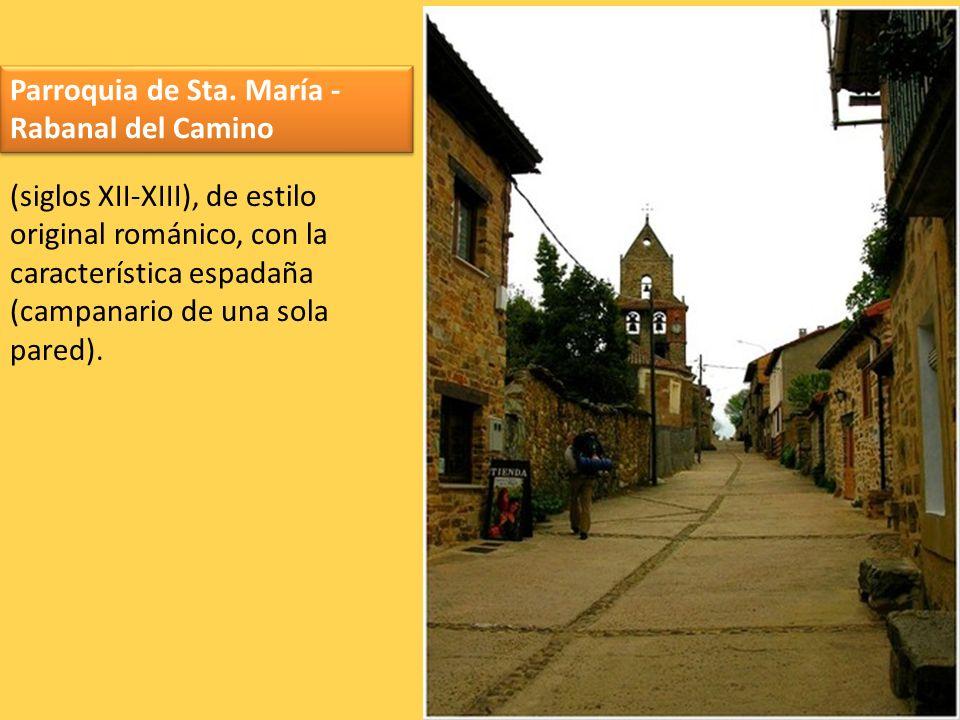 Parroquia de Sta. María - Rabanal del Camino (siglos XII-XIII), de estilo original románico, con la característica espadaña (campanario de una sola pa