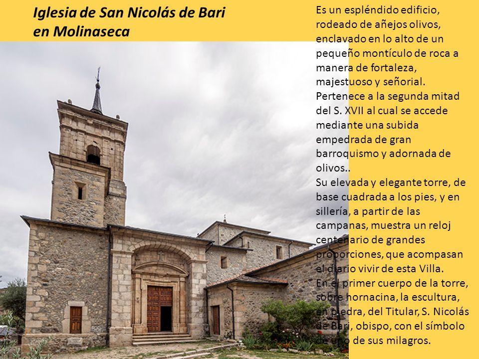Iglesia de San Nicolás de Bari en Molinaseca Es un espléndido edificio, rodeado de añejos olivos, enclavado en lo alto de un pequeño montículo de roca