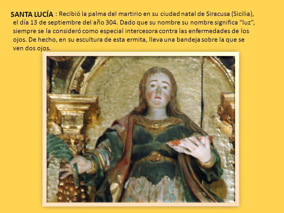 SANTA LUCÍA : Recibió la palma del martirio en su ciudad natal de Siracusa (Sicilia), el día 13 de septiembre del año 304. Dado que su nombre su nombr