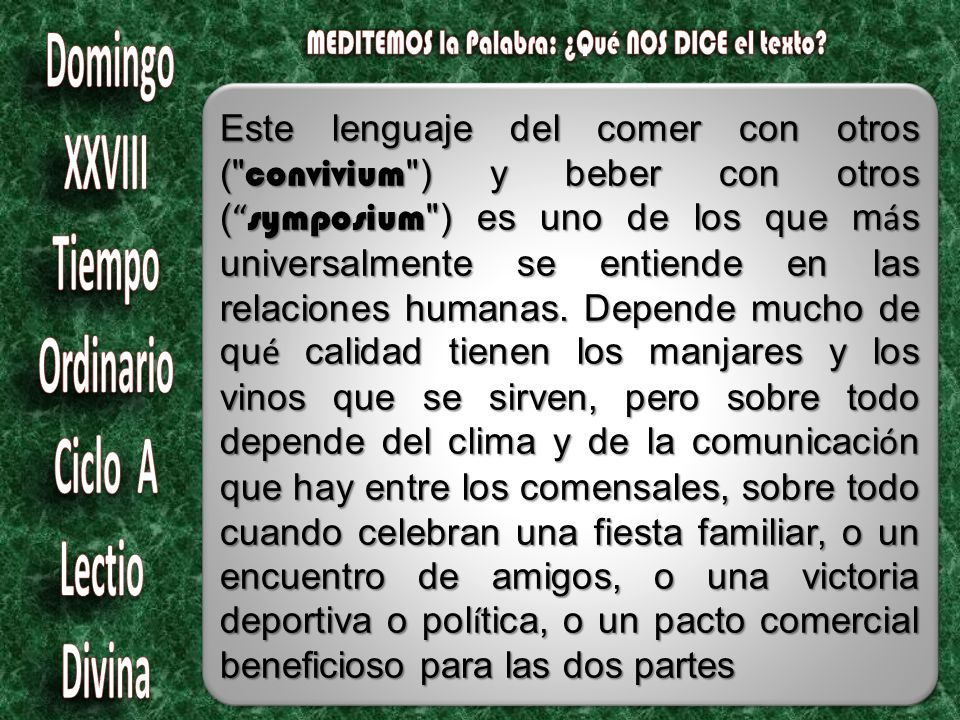Este lenguaje del comer con otros ( convivium ) y beber con otros ( symposium ) es uno de los que m á s universalmente se entiende en las relaciones humanas.