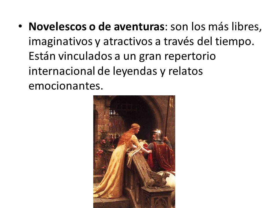 Novelescos o de aventuras: son los más libres, imaginativos y atractivos a través del tiempo. Están vinculados a un gran repertorio internacional de l