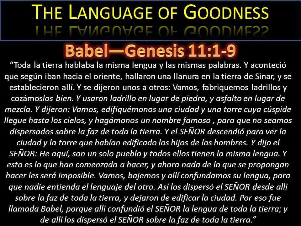 Toda la tierra hablaba la misma lengua y las mismas palabras.