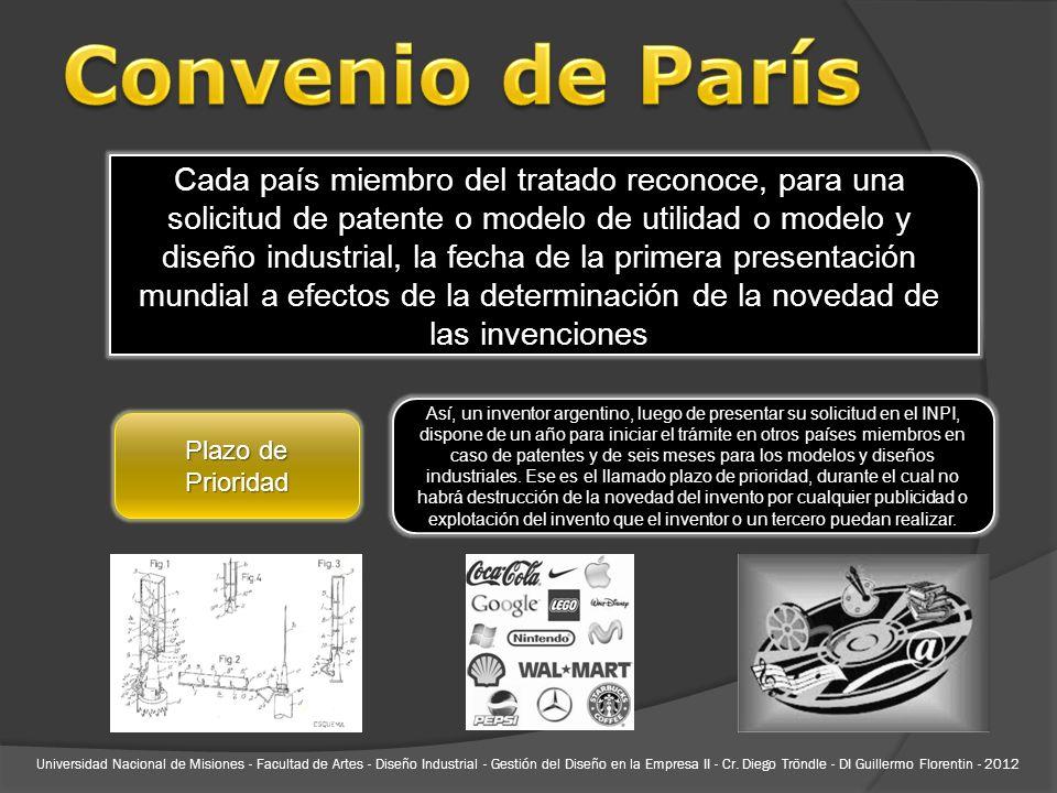 Cada país miembro del tratado reconoce, para una solicitud de patente o modelo de utilidad o modelo y diseño industrial, la fecha de la primera presen