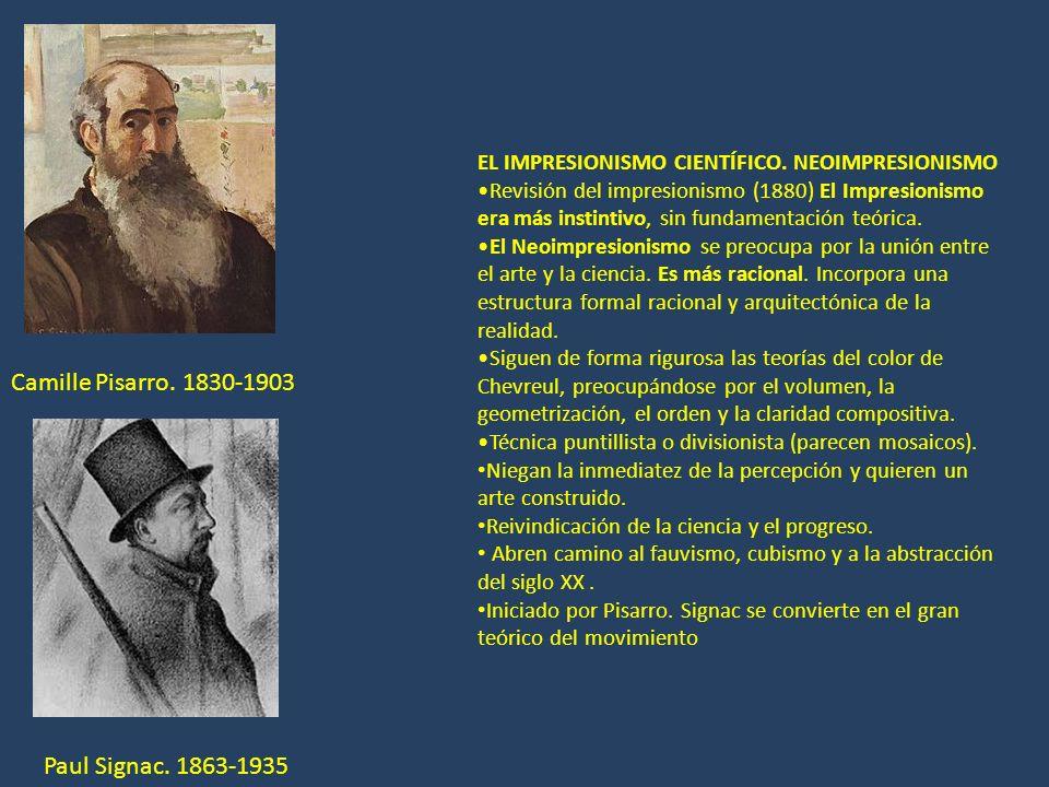 Camille Pisarro. 1830-1903 EL IMPRESIONISMO CIENTÍFICO. NEOIMPRESIONISMO Revisión del impresionismo (1880) El Impresionismo era más instintivo, sin fu
