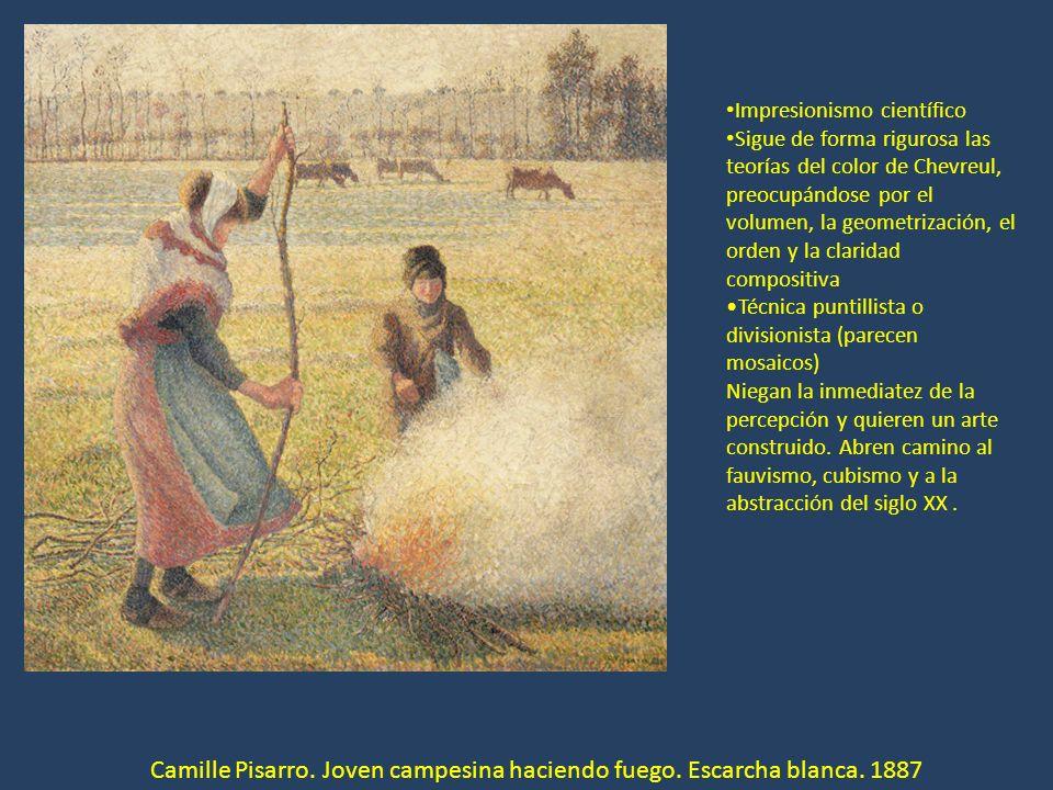 Camille Pisarro. Joven campesina haciendo fuego. Escarcha blanca. 1887 Impresionismo científico Sigue de forma rigurosa las teorías del color de Chevr