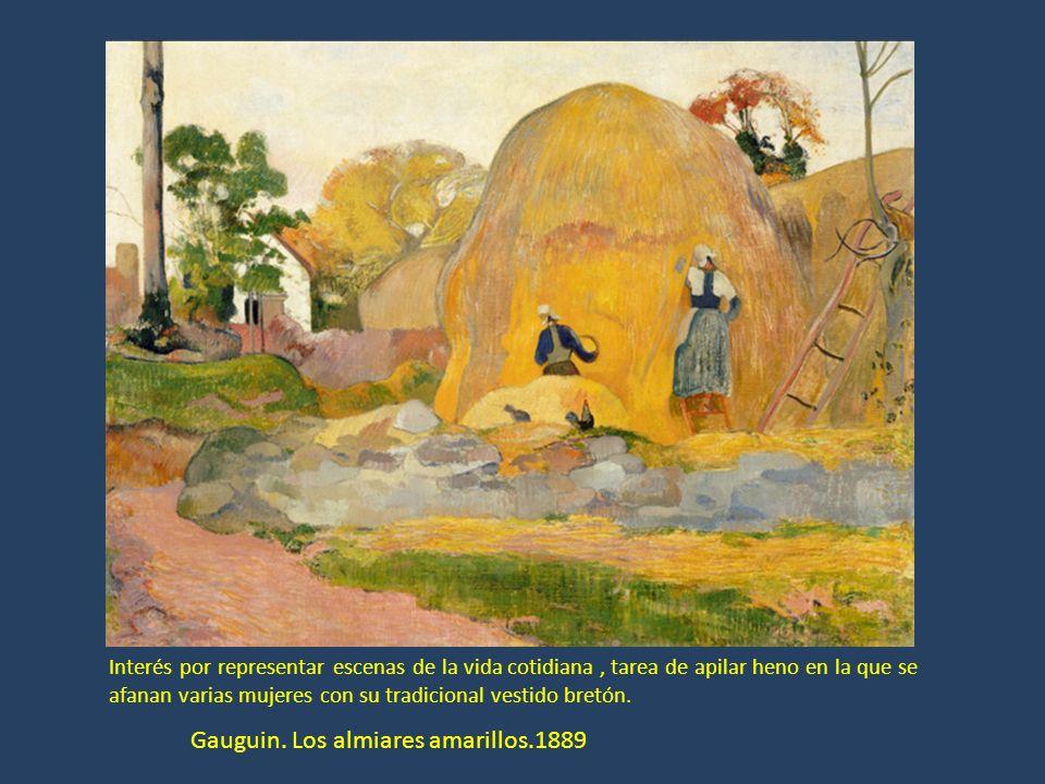 Gauguin. Los almiares amarillos.1889 Interés por representar escenas de la vida cotidiana, tarea de apilar heno en la que se afanan varias mujeres con