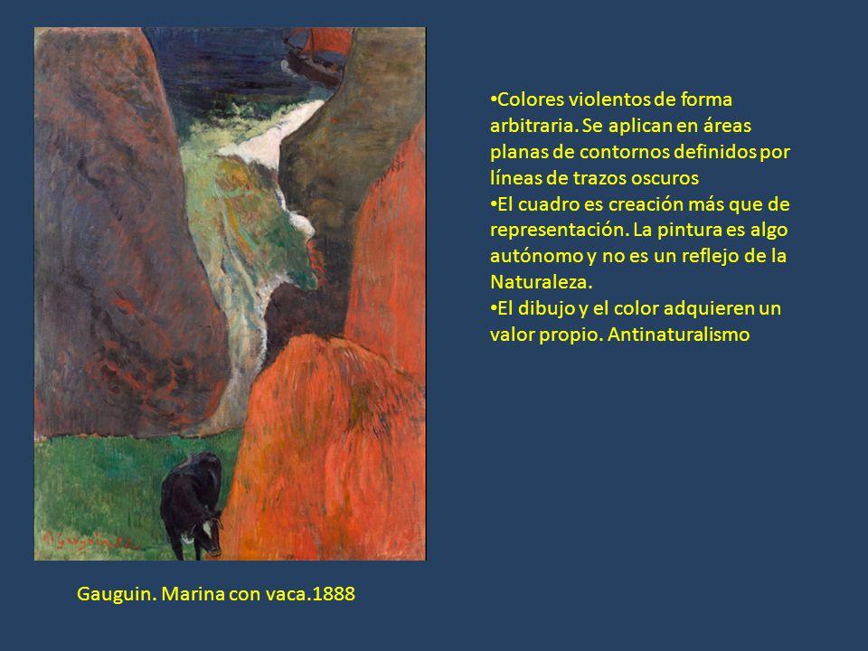 Gauguin. Marina con vaca.1888 Colores violentos de forma arbitraria. Se aplican en áreas planas de contornos definidos por líneas de trazos oscuros El