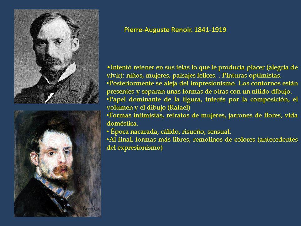 Pierre-Auguste Renoir. 1841-1919 Intentó retener en sus telas lo que le producía placer (alegría de vivir): niños, mujeres, paisajes felices.. Pintura