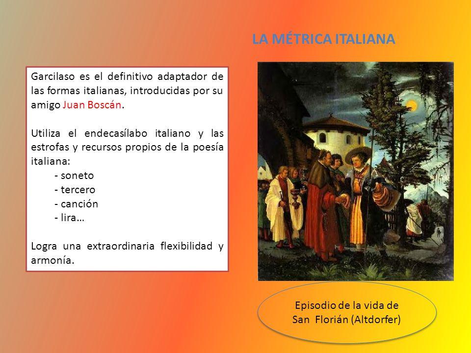 LA MÉTRICA ITALIANA Garcilaso es el definitivo adaptador de las formas italianas, introducidas por su amigo Juan Boscán. Utiliza el endecasílabo itali