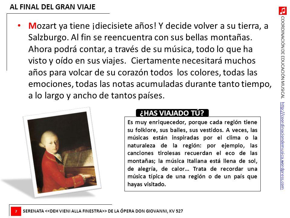 COORDINACIÓN DE EDUCACIÓN MUSICAL http://coordinaciondemusica.wordpress.comhttp://coordinaciondemusica.wordpress.com Mozart ya tiene ¡diecisiete años!
