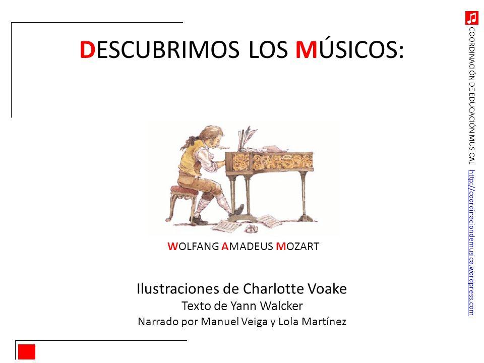 COORDINACIÓN DE EDUCACIÓN MUSICAL http://coordinaciondemusica.wordpress.comhttp://coordinaciondemusica.wordpress.com DESCUBRIMOS LOS MÚSICOS: Ilustrac