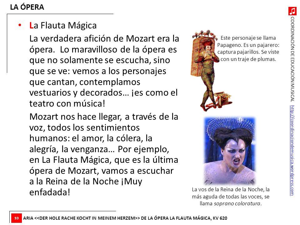 COORDINACIÓN DE EDUCACIÓN MUSICAL http://coordinaciondemusica.wordpress.comhttp://coordinaciondemusica.wordpress.com La Flauta Mágica La verdadera afi